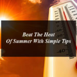Beat The Heat Of Summer With Simple Tips