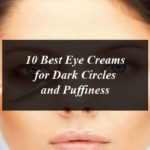 10 Best Eye Creams for Dark Circles and Puffiness in US