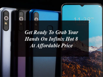 Get Ready To Grab Your Hands On InFinix Hot 8 At Affordable Price